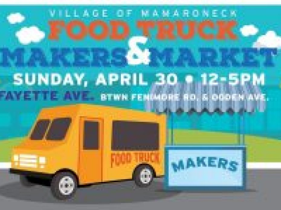 Mamaroneck's Food Truck Makers & Market –  April 30th