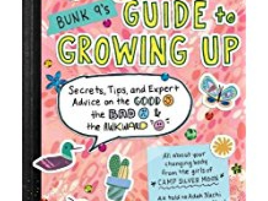 Bunk 9's Guide to Growing Up- Book Review